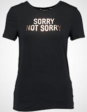 Dorothy Perkins NOT SORRY Tshirts med print black
